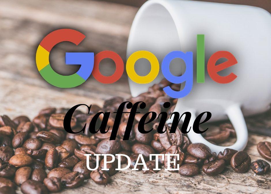 Google on Caffeine