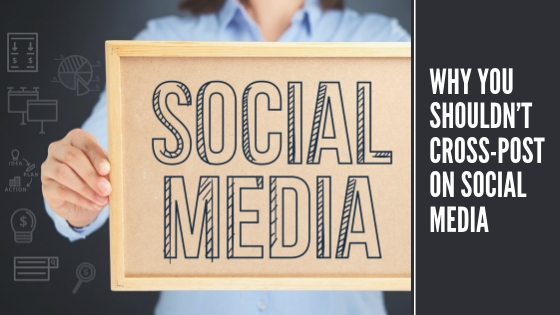 Why You Shouldn't Cross-Post on Social Media