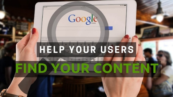 Help Your Users Find Your Content