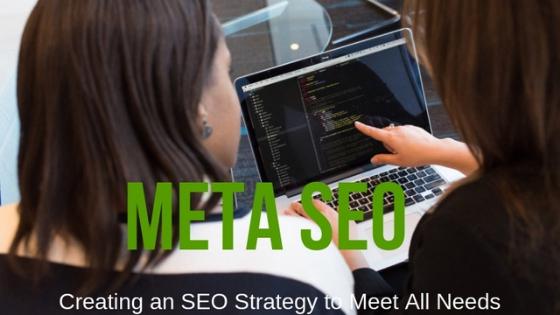 Meta SEO: Creating an SEO Strategy to Meet All Needs