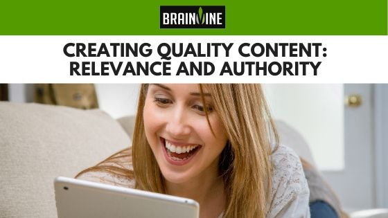 Creating Quality Content: Relevance and Authority
