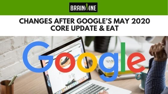 Changes After Google's May 2020 Core Update & EAT