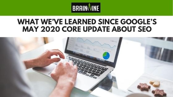 What We've Learned Since Google's May 2020 Core Update About SEO