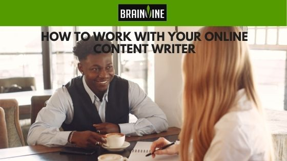 How to Work With Your Online Content Writer